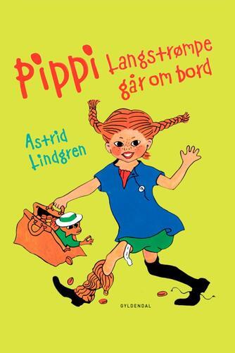 Astrid Lindgren: Pippi Langstrømpe går om bord (Ved Kina Bodenhoff)