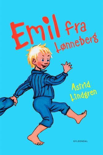 Astrid Lindgren: Emil fra Lønneberg (Ved Kina Bodenhoff)