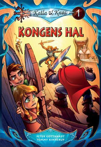 Peter Gotthardt: Katla & Knøs. 1, Kongens hal
