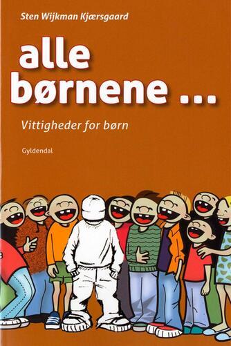 Sten Wijkman Kjærsgaard: Alle børnene - : vittigheder for børn