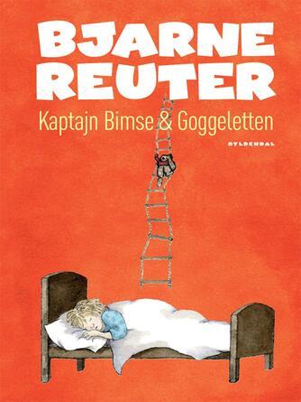 Bjarne Reuter: Kaptajn Bimse & Goggeletten