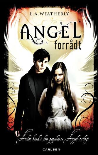 Lee Weatherly: Angel - forrådt