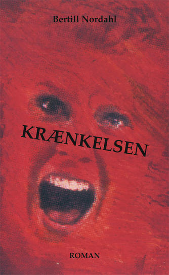 Bertill Nordahl: Krænkelsen : roman i syv historier