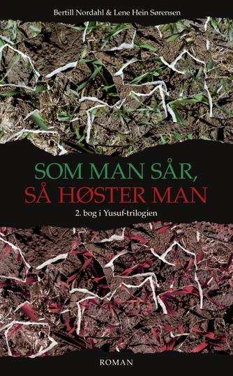 Bertill Nordahl: Som man sår, så høster man : roman