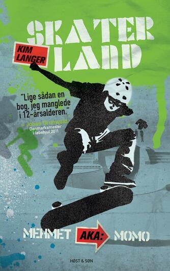 Kim Langer: Skaterland. 2, Mehmet aka: Momo