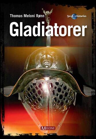 Thomas Meloni Rønn: Gladiatorer