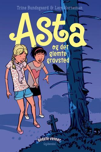 Trine Bundsgaard: Asta og det glemte gravsted