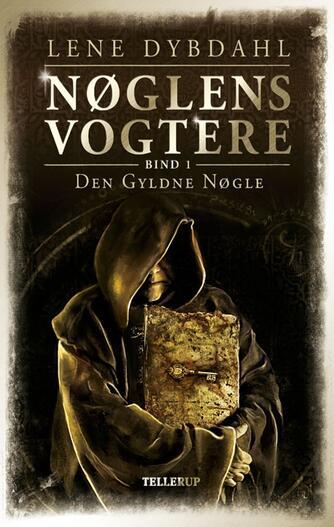 Lene Dybdahl: Nøglens vogtere. 1, Den gyldne nøgle