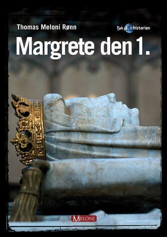 Thomas Meloni Rønn: Margrete den 1.
