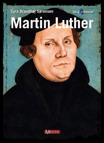 Sara Brandhøj Sørensen: Martin Luther