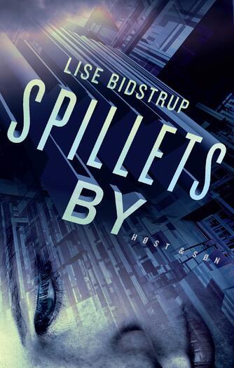 Lise Bidstrup: Spillets by : roman