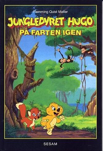 Flemming Quist Møller: Jungledyret Hugo - på farten igen