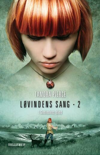 Tamora Pierce: Løvindens sang. 2, I gudindens hånd