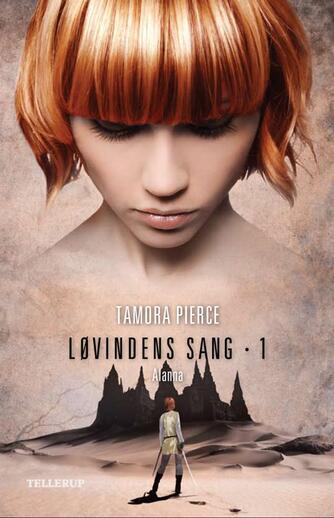 Tamora Pierce: Løvindens sang. 1, Alanna