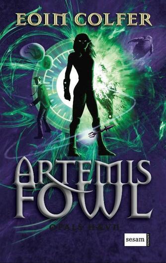 Eoin Colfer: Artemis Fowl - Opals hævn