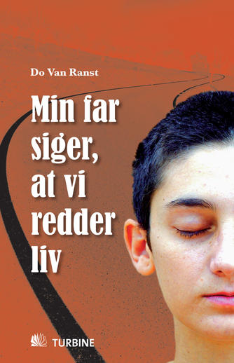 Do Van Ranst: Min far siger, at vi redder liv : roman