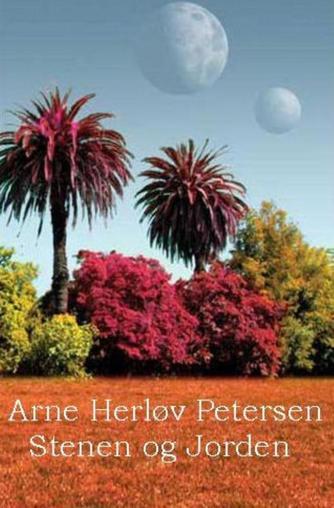 Arne Herløv Petersen: Stenen og Jorden