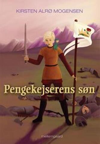 Kirsten Alrø Mogensen (f. 1976): Pengekejserens søn
