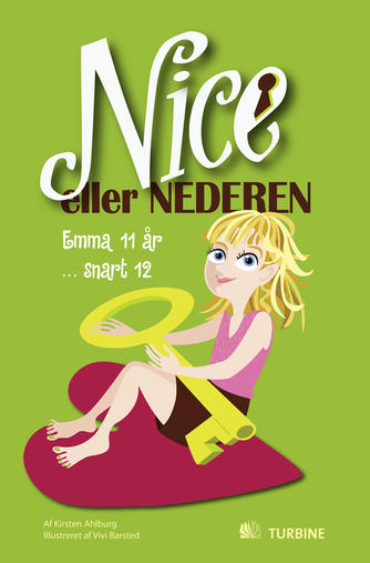 Kirsten Ahlburg: Nice eller nederen : Emma 11 år - snart 12