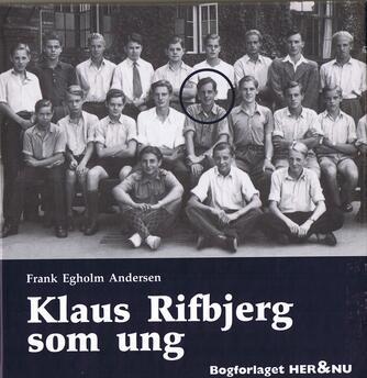Frank Egholm Andersen: Klaus Rifbjerg som ung