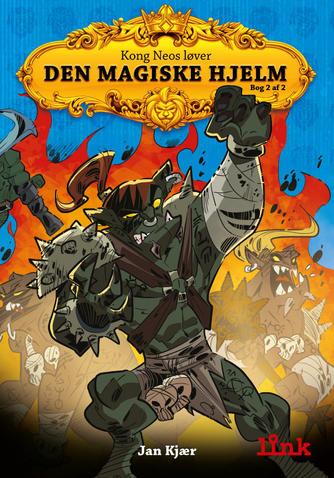Jan Kjær (f. 1971): Den magiske hjelm. Bog 2 af 2