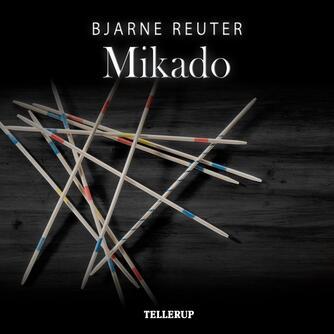 Bjarne Reuter: Mikado