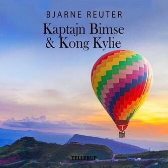 Bjarne Reuter: Kaptajn Bimse og Kong Kylie