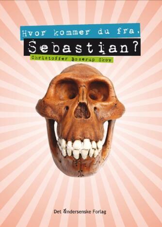 Christoffer Boserup Skov: Hvor kommer du fra, Sebastian?
