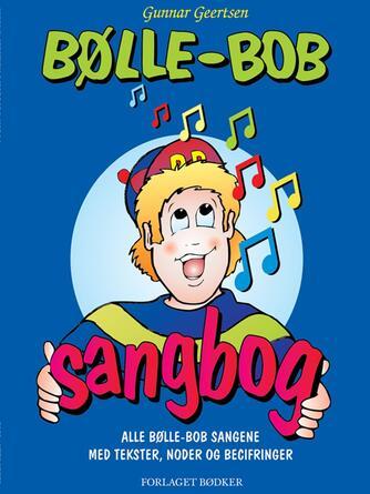 Gunnar Geertsen: Bølle-Bob sangbog