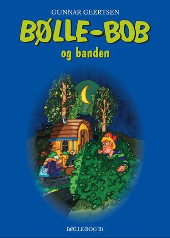 Gunnar Geertsen: Bølle-Bob og banden