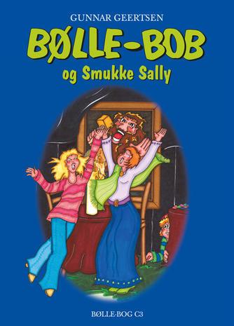 Gunnar Geertsen: Bølle-Bob og Smukke Sally