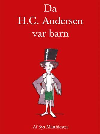Sys Matthiesen: Da H.C. Andersen var barn