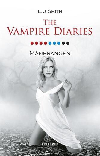 L. J. Smith: The vampire diaries. 9, Månesangen
