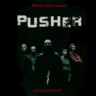 Michael Holbek Jensen: Pusher. 1