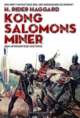H. Rider Haggard: Kong Salomons miner (Ved Christiane Rohde)