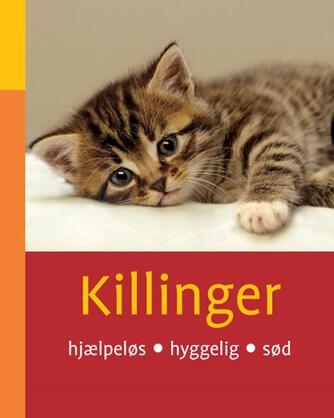 Hannelore Grimm: Killinger : hjælpeløs, hyggelig, sød