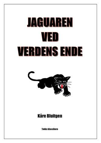 Kåre Bluitgen: Jaguaren ved Verdens Ende