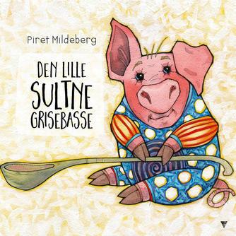 Piret Mildeberg: Den lille sultne grisebasse