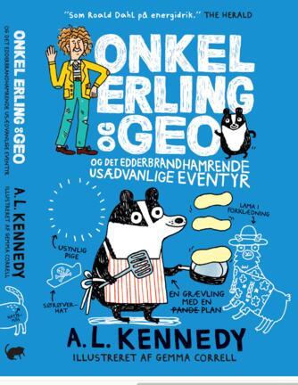 A. L. Kennedy: Onkel Erling og Geo og det edderbrandhamrende usædvanlige eventyr
