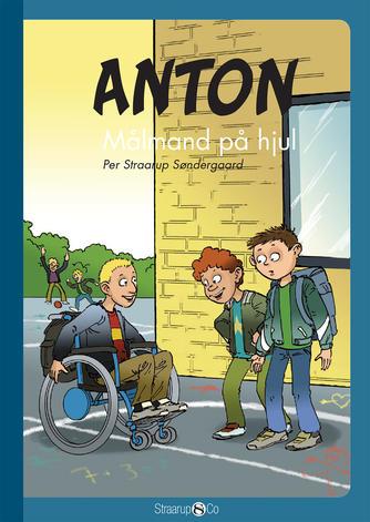 Per Straarup Søndergaard: Anton - målmand på hjul