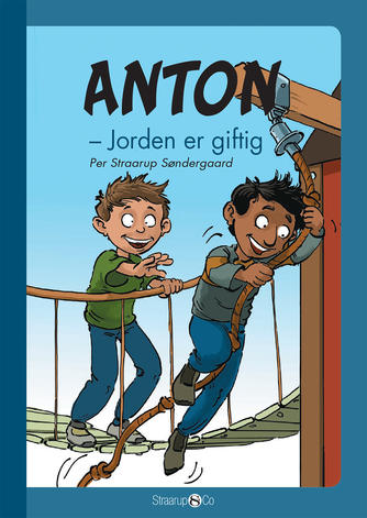 Per Straarup Søndergaard: Anton - jorden er giftig