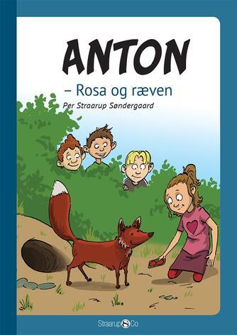 Per Straarup Søndergaard: Anton - Rosa og ræven