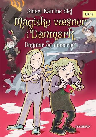Sidsel Katrine Slej: Magiske væsner i Danmark - Dagmar og nisserne
