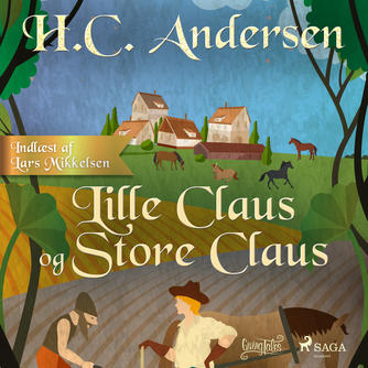 H. C. Andersen (f. 1805): Lille Claus og Store Claus