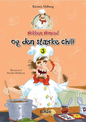 Kirsten Ahlburg: Kokken Konrad og den stærke chili