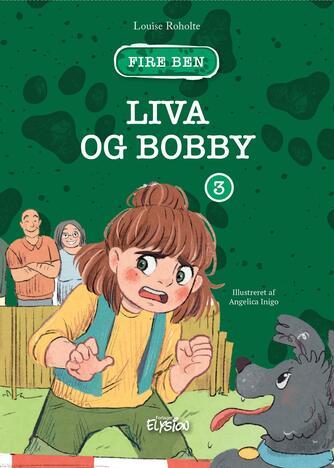 Louise Roholte: Liva og Bobby