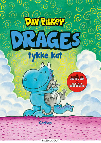 Dav Pilkey: Drages tykke kat (Ved Camilla Schierbeck)