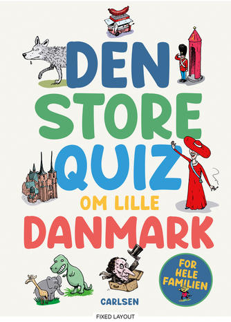 Jakob Kragh, Camilla Schierbeck, Jesper Roos Jacobsen: Den store quiz om lille Danmark : for hele familien