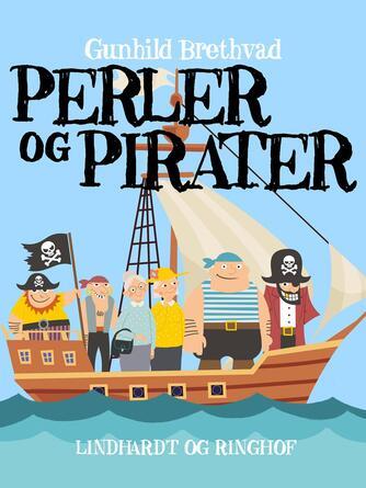 Gunhild Brethvad: Perler & pirater : en sørøverhistorie
