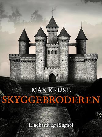 Max Kruse: Skyggebroderen